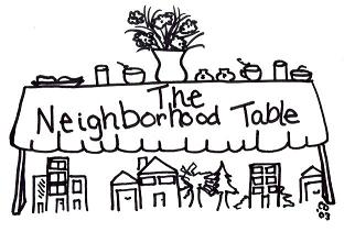 Neighborhood Table – Monday, Feb 25th